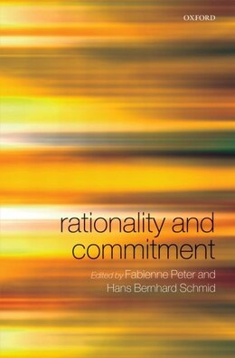 Book Rationality and Commitment by Fabienne Peter