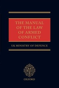 Book The Manual Of The Law Of Armed Conflict by UK Ministry of Defence