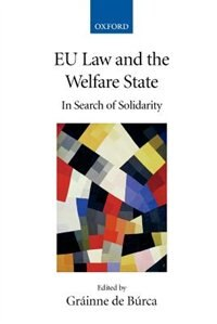 Book EU Law and the Welfare State: In Search of Solidarity by Grainne de Burca