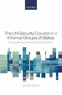 The Un Security Council And Informal Groups Of States: Complementing or Competing for Governance?