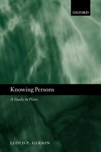 Book Knowing Persons: A Study in Plato by Lloyd P. Gerson