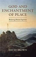 Book God and Enchantment of Place: Reclaiming Human Experience by David Brown