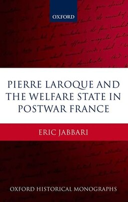 Book Pierre Laroque and the Welfare State in Postwar France by Eric Jabbari