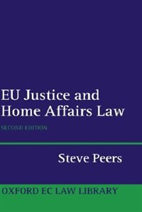 Book EU Justice and Home Affairs Law by Steve Peers