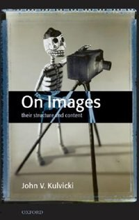 Book On Images: Their Structure And Content by John V. Kulvicki
