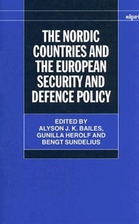 Book The Nordic Countries and the European Security and Defence Policy by Alyson J. K. Bailes