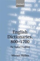 English Dictionaries, 800-1700: The Topical Tradition
