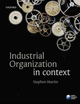 Book Industrial Organization in Context by Stephen Martin