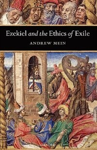 Book Ezekiel and the Ethics of Exile by Andrew Mein