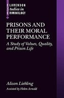 Book Prisons and their Moral Performance: A Study of Values, Quality, and Prison Life by Alison Liebling