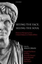 Seeing the Face, Seeing the Soul: Polemons Physiognomy from Classical Antiquity to Medieval Islam