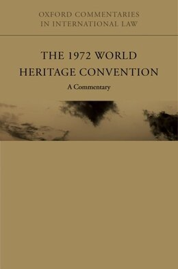 Book The 1972 World Heritage Convention: A Commentary by Francesco Francioni