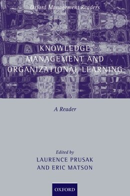 Book Knowledge Management and Organizational Learning: A Reader by Laurence Prusak