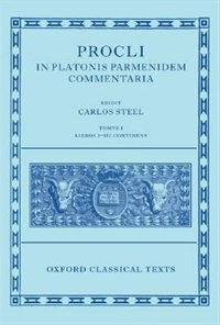 Book Procli In Platonis Parmenidem Commentaria: Tomus I, Libros I-III Continens by Carlos Steel