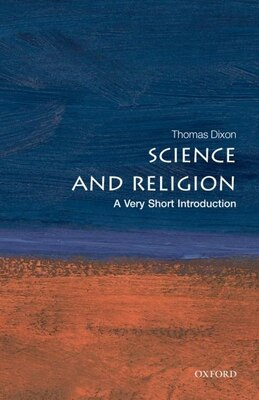 Book Science and Religion: A Very Short Introduction by Thomas Dixon