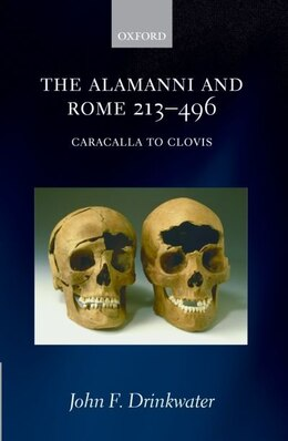 Book The Alamanni And Rome 213-496 (caracalla To Clovis) by John F. Drinkwater