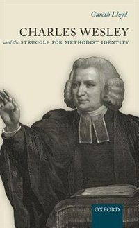 Book Charles Wesley and the Struggle for Methodist Identity by Gareth Lloyd