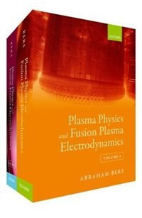 Book Plasma Physics and Fusion Plasma Electrodynamics by Abraham Bers