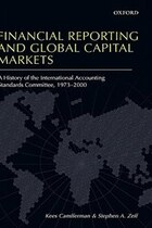 Financial Reporting and Global Capital Markets: A History of the International Accounting Standards…