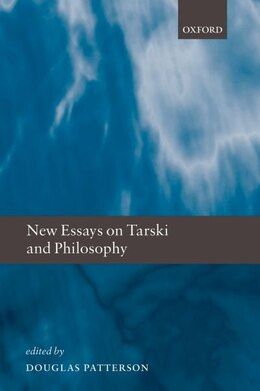 Book Tarski and Philosophy by Douglas Patterson