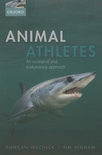 Book Animal Athletes: An Ecological and Evolutionary Approach by Duncan J. Irschick
