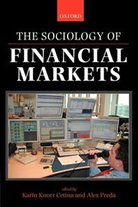 Book The Sociology Of Financial Markets by Karin Knorr Cetina