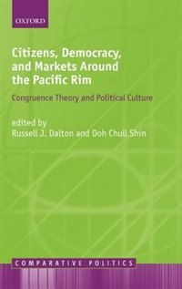 Book Citizens, Democracy, And Markets Around The Pacific Rim by Doh Chull Shin