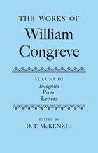 The Works of William Congreve: Volume III