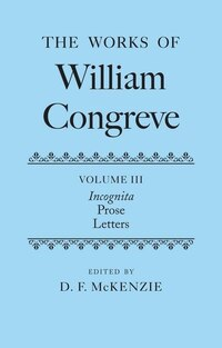 The Works of William Congreve: Volume III