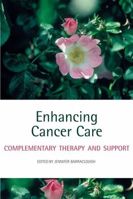 Book Enhancing Cancer Care: Complementary therapy and support by Jennifer Barraclough