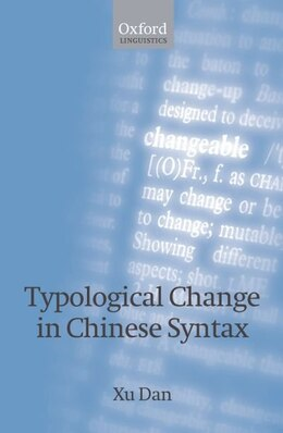 Book Typological Change In Chinese Syntax by Dan Xu