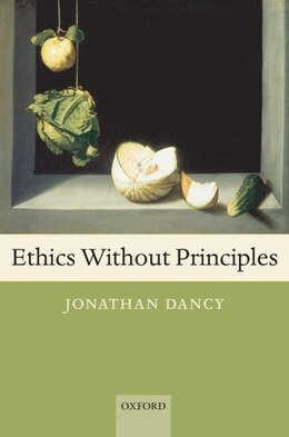 Book Ethics Without Principles by Jonathan Dancy