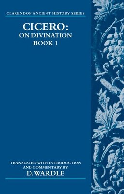 Book Cicero On Divination. Book 1 by David Wardle