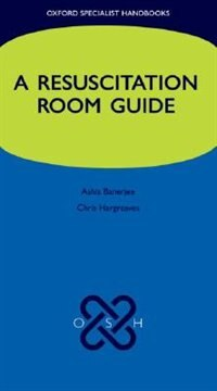 Book A Resuscitation Room Guide by Ashis Banerjee