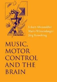 Book Music, Motor Control and the Brain by Eckart Altenmuller