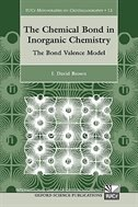 Book The Chemical Bond in Inorganic Chemistry: The Bond Valence Model by I. David Brown