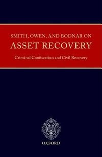Book Smith, Owen and Bodnar on Asset Recovery, Criminal Consfiscation, and Civil Recovery by Ian Smith