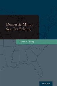 Book Domestic Minor Sex Trafficking by Susan C. Mapp