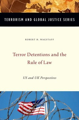 Book Terror Detentions and the Rule of Law: US and UK Perspectives by Robert H. Wagstaff