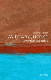 Book Military Justice: A Very Short Introduction by Eugene R. Fidell