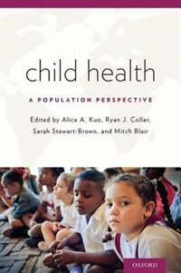 Book Child Health: A Population Perspective by Alice A. Kuo