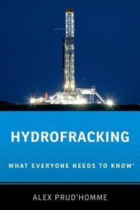 Book Hydrofracking: What Everyone Needs to Know by Alex Prudhomme