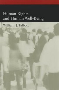 Book Human Rights and Human Well-Being by William J. Talbott