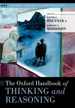 Book The Oxford Handbook of Thinking and Reasoning by Keith J. Holyoak