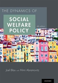 Book The Dynamics of Social Welfare Policy by Joel Blau