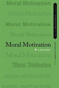 Book Moral Motivation: A History by Iakovos Vasiliou
