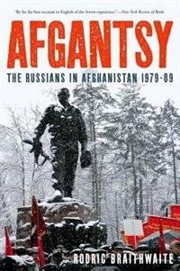 Book Afgantsy: The Russians in Afghanistan 1979-89 by Rodric Braithwaite
