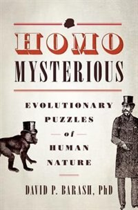 Book Homo Mysterious: Evolutionary Puzzles of Human Nature by David P. Barash