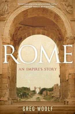 Book Rome: An Empires Story by Greg Woolf
