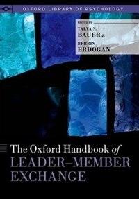 Book The Oxford Handbook of Leader-Member Exchange by Talya N. Bauer